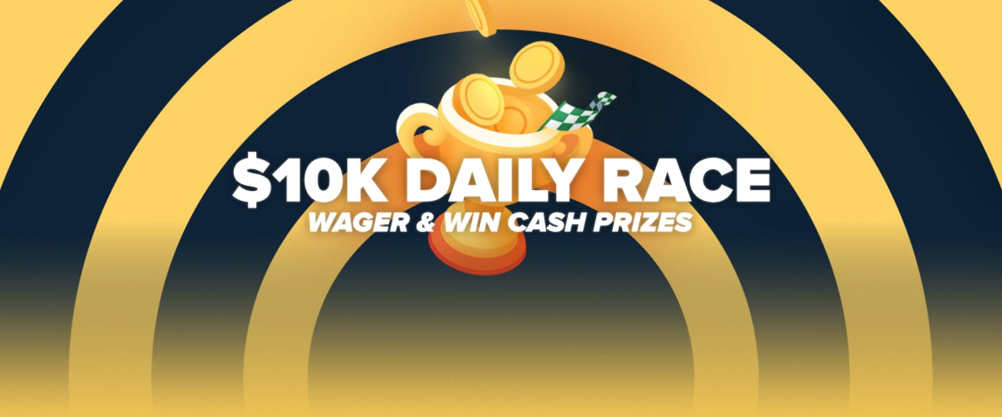 $10,000 is on the line every day as part of our awesome daily races! Wager now and win yourself some amazing prizes every single day!